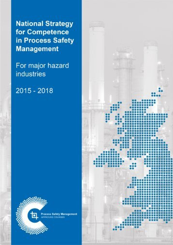 THE UK STRATEGY FOR COMPETENCE IN PROCESS SAFETY MANAGEMENT 2015‐2018 Contents