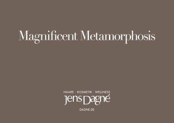 Magnificent Metamorphosis by Jens Dagne
