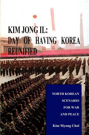 Kim Jong Il: Day of Having Korea Reunified - University of Oregon ...