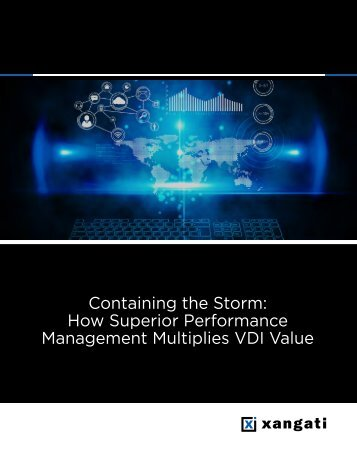 Containing the Storm How Superior Performance Management Multiplies VDI Value