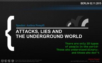 ATTACKS LIES AND THE UNDERGROUND WORLD