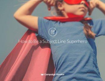 How to Be a Subject Line Superhero