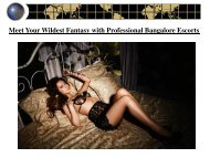 Meet Your Wildest Fantasy with Professional Bangalore Escorts