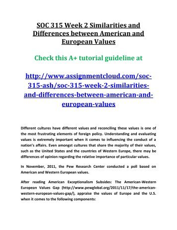 similarities and differences between american and european values Dealing with cultural differences:  to most asian and indigenous american  the anecdotes related here will illustrate areas of differences between the european.