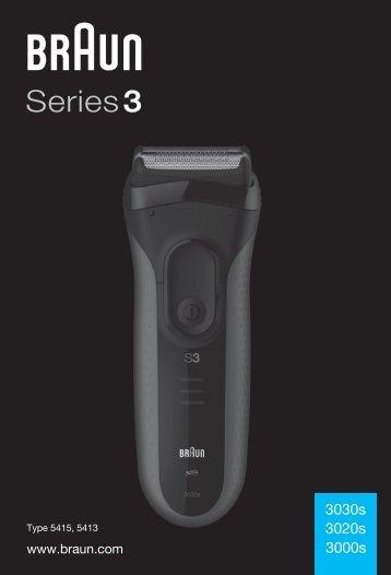 Braun Series 3-360s-4, 360s-5, 3030 - 3030s, 3020s, 3000s, Series 3 DE, UK, FR, ES, PT, IT, NL, DK, NO, SE, FI, PL, CZ, SK, HU, HR, SL, TR, RO, GR, BG, RU, UA, ARAB