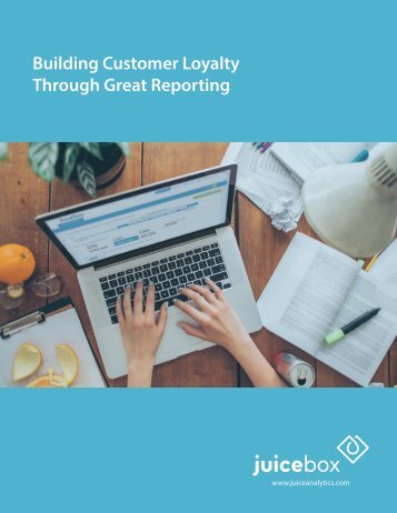 Building Customer Loyalty Through Great Reporting