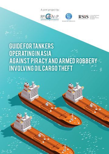 Guide for Tankers Operating in Asia Against Piracy and Armed Robbery Involving Oil Cargo Theft