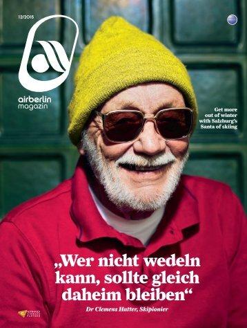 Dezember 2015 airberlin magazin - Wer nicht wedeln kann, sollte gleich daheim bleiben
