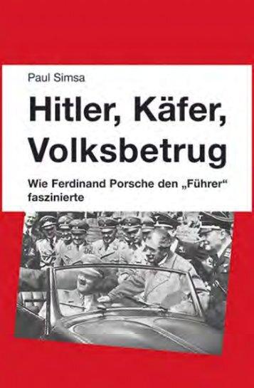"""Hitler, Käfer, Volksbetrug: Wie Ferdinand Porsche den """"Führer"""" faszinierte"""