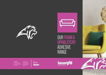 OUR FOAM & UPHOLSTERY ADHESIVE RANGE