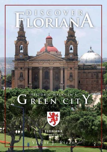 Discover Floriana, Hisoric Walks in a Green City - Victor J. Rizzo (Din l-Art Helwa, 2010)
