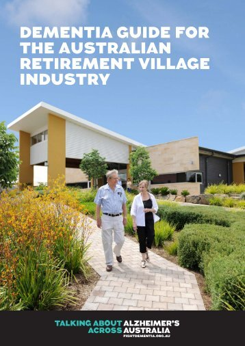 DEMENTIA GUIDE FOR THE AUSTRALIAN RETIREMENT VILLAGE INDUSTRY