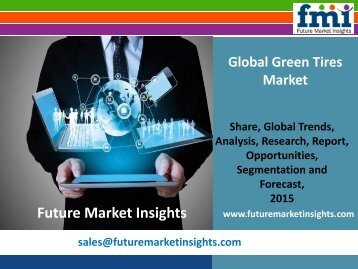 FMI: Green Tires Market Volume Analysis, Segments, Value Share and Key Trends 2015-2025