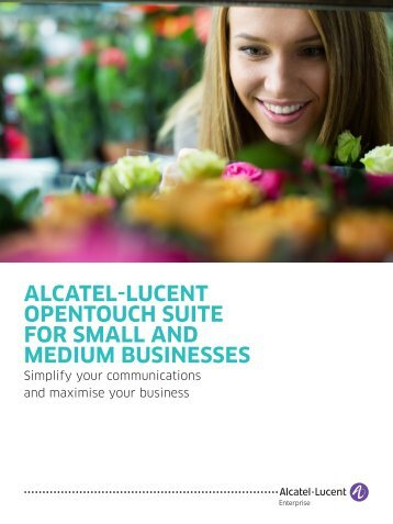 ALCATEL-LUCENT OPENTOUCH SUITE FOR SMALL AND MEDIUM BUSINESSES