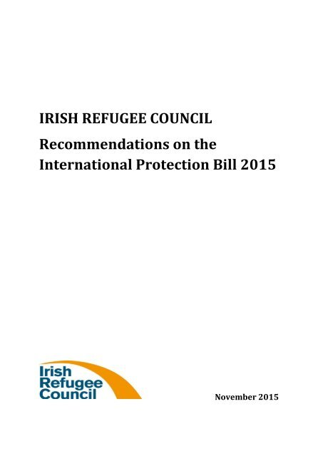 IRISH REFUGEE COUNCIL Recommendations on the International Protection Bill 2015