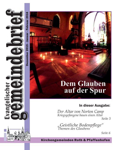 """Evang. Kirchengemeinde Roth - Gemeindebrief Dez 2015 bis Feb 2016 """"Dem Glauben auf der Spur"""""""