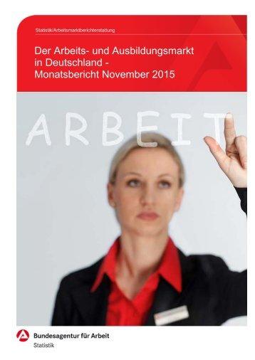 Der Arbeits- und Ausbildungsmarkt in Deutschland - Monatsbericht November 2015