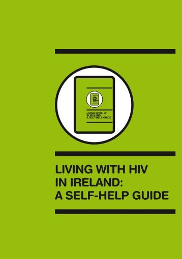 LIVING WITH HIV IN IRELAND A SELF-HELP GUIDE
