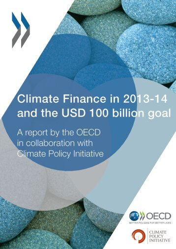 Climate Finance in 2013-14 and the USD 100 billion goal