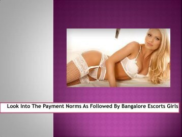 Look Into The Payment Norms As Followed By Bangalore Escorts Girls