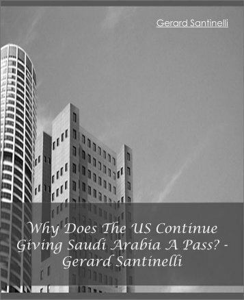 Why Does The US Continue Giving Saudi Arabia A Pass - Gerard Santinelli