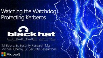 Watching the Watchdog Protecting Kerberos