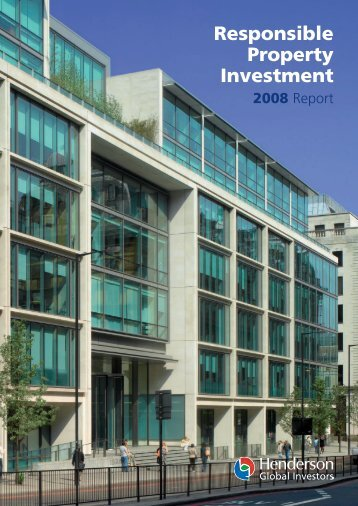 Responsible Property Investment 2008 - Henderson Global Investors