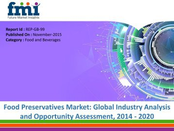 Global Food Preservatives Market projected to be Worth US$ 2,560 Mn by 2020