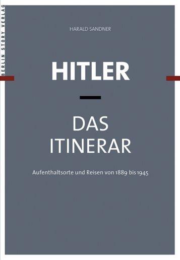 Hitler - Das Itinerar Ankündigungstext Harald Sandner
