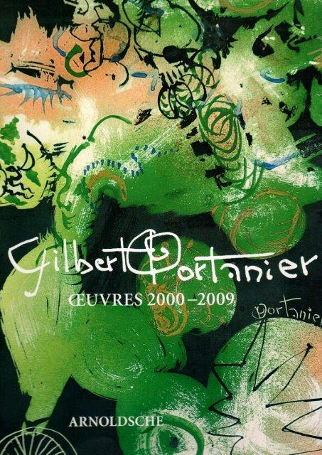 Gilbert Portanier Oeuvres 2000 2009