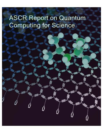 ASCR Report on Quantum Computing for Science