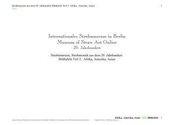 Strohintarsien, Strohmosaik aus dem 20. Jahrhundert. Teil 2: Afrika, Amerika, Asien. internationales Strohmuseum in Berlin. Museum of Straw Art. Ingraban D. Simon