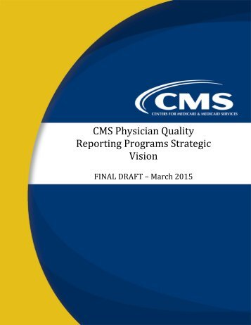 CMS Physician Quality Reporting Programs Strategic Vision