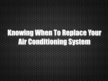 Knowing When to Replace Your Air Conditioning System