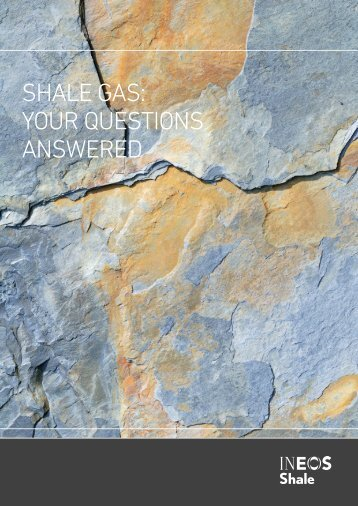 SHALE GAS YOUR QUESTIONS ANSWERED