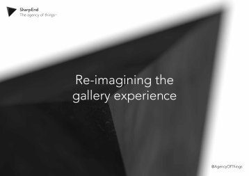 Re-imagining the gallery experience