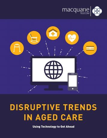 DISRUPTIVE TRENDS IN AGED CARE