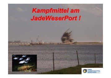 Kampfmittel am Kampfmittel am JadeWeserPort !