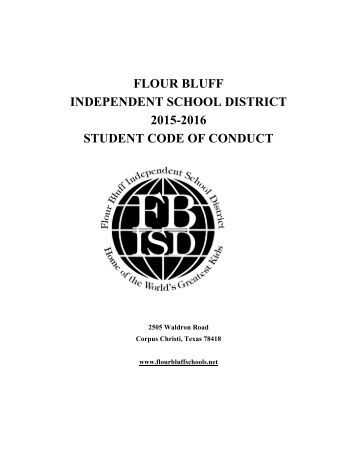 FLOUR BLUFF INDEPENDENT SCHOOL DISTRICT 2015-2016 STUDENT CODE OF CONDUCT