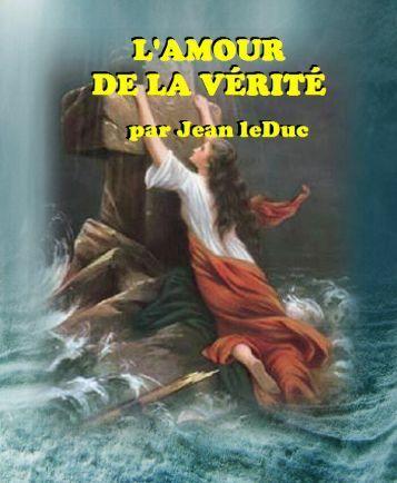 L'AMOUR DE LA VÉRITÉ