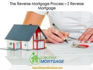 The Reverse Mortgage Process -  Z Reverse Mortgage