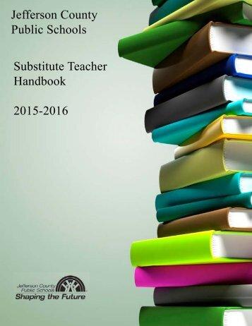 Jefferson County Public Schools Substitute Teacher Handbook 2015-2016