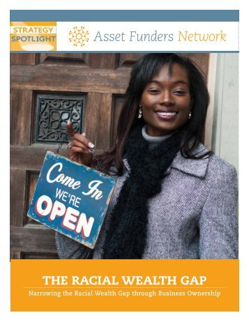 THE RACIAL WEALTH GAP