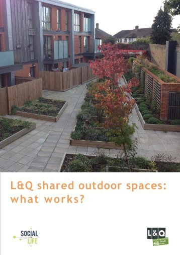L&Q shared outdoor spaces what works?