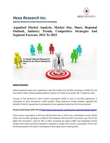 Aquafeed Market Analysis, Market Size, Share, Regional Outlook, Industry Trends, Competitive Strategies And Segment Forecast, 2012 To 2022