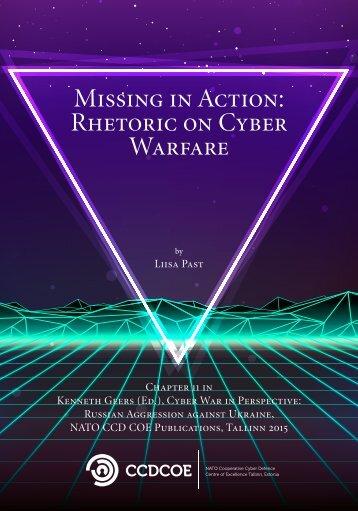 Missing in Action Rhetoric on Cyber Warfare