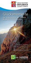 UNESCO Biosphäre Entlebuch, Luzern, Schweiz - Glücksmomente 2016