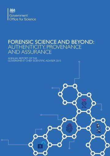 FORENSIC SCIENCE AND BEYOND AUTHENTICITY PROVENANCE AND ASSURANCE
