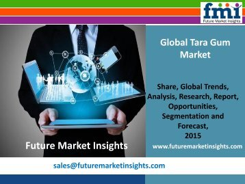 Tara Gum Market: 10-Year Market Forecast and Trends Analysis Research Report