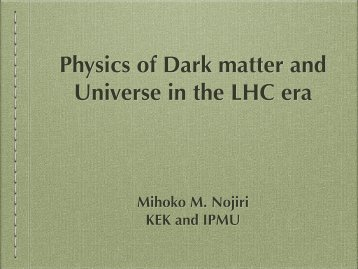 Physics of Dark matter and Universe in the LHC era